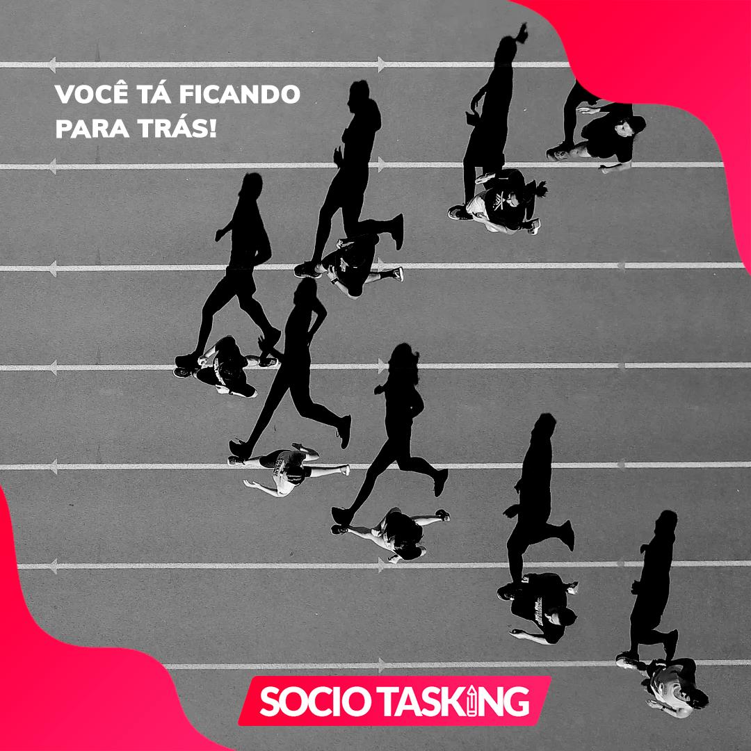 Socio Tasking - Voce esta ficando para tras